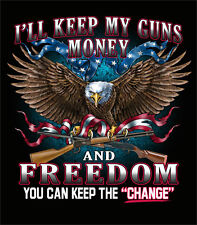 I'll Keep My Guns Money and Freedom You can Keep the Change T shirt Ships FREE