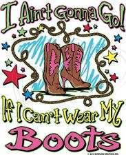 Dixie Fitted Shirt Sassy Chick Ain't Gonna Go If I Can't Wear My Boots Cowgirl