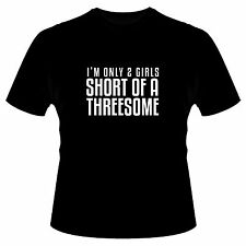 I'm Only 2 Girls Short Of A Threesome Funny Biker Tee S-5XL