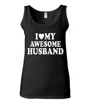 I Love my AWESOME Husband WOMEN TANK TOP wedding birthday Valentines Day gift