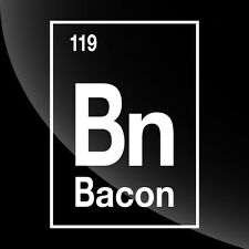 Bacon Element Decal Sticker - TONS OF OPTIONS