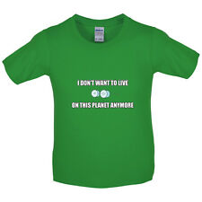 I Don't Want To Live On This Planet - Kids / Childrens T-Shirt - Funny - TV