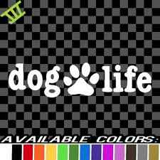 Dog Life Vinyl Decal car truck sticker bumper window animal lover cat adopt love