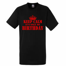Keep calm its only my Birthday Kids funny t-shirt Best gift Boys, Girls sizes