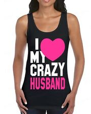 I Love my Crazy Husband funny WOMAN TANK TOP super cute couple beauty love tee