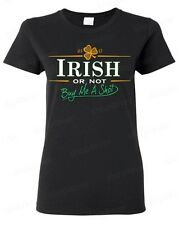 IRISH or not buy me shot Women's T-Shirt funny St. Patrick's Day Shirts
