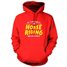 All I Care About Is Horse Riding - Unisex Hoodie / Hooded Top - Equestrian