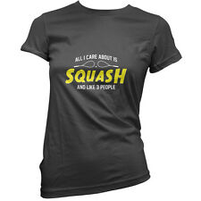 All I Care About Is Squash - Womens / Ladies T-Shirt - Player - 11 Colours