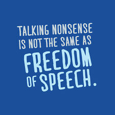 IamTee Talking Nonsense Is Not The Same As Freedom Of Speech. T-Shirt