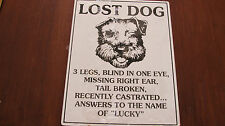 LOST DOG Sign - one eye,3 legs, castrated, answer to Lucky