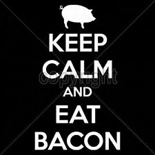 Fitted Shirt Keep Calm And Eat Bacon Food Breakfast BLT Pork Lover Meat Eggs Fat