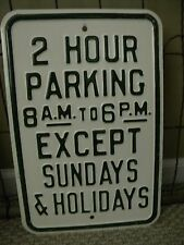 Old Steel Embossed TWO HOUR PARKING Sign Heavy NEW OLD STOCK (NOS)