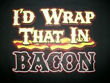 Long Sleeve I'd Wrap That In Bacon Strips Lover Pork Eat Meat BLT Breakfast Fat