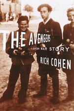 The Avengers : A Jewish War Story by Rich Cohen (2000, Hardcover)