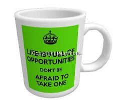 Personalised Mug - Life is Full of Opportunities Don't be Afraid to Take One