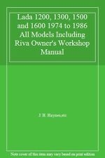 Lada 1200, 1300, 1500 and 1600 1974 to 1986 All Models Including Riva Owner's W