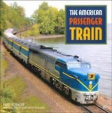 TR30 The American Passenger Train by Mike Schafer, Kevin Holland and Joe Welsh