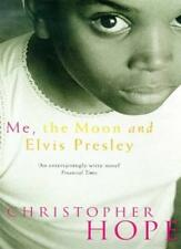 Me, the Moon and Elvis Presley By Christopher Hope. 9780330354738