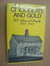 Chocolate and Gold. 100 Years of Rugby 1884-1984 by Anon, Anon, G