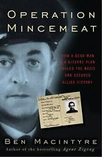 Operation Mincemeat : How a Dead Man and a Bizarre Plan Fooled the Nazis and...