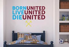 Official West Ham United Born Live Die Wall Sticker Football Vinyl Mural Decal