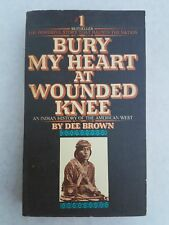 Bury My Heart At Wounded Knee by Dee Brown 1973
