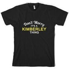 Don't Worry It's a KIMBERLEY Thing Mens t-Shirt - Family - Custom Name