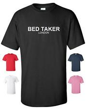 BED TAKER LONDON RUDE FUNNY T-SHIRT MENS WOMENS