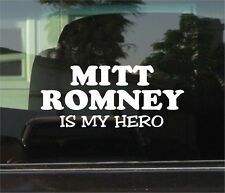 MITT ROMNEY IS MY HERO VINYL DECAL / STICKER