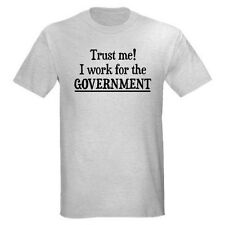 TRUST ME I'M FROM GOVERNMENT IRS CSI TSA CIA FBI HOMELAND SECURITY T-SHIRT