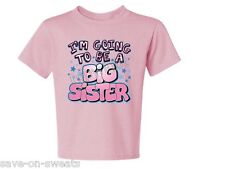 I'm  Going To Be A Big Sister Newest Style! Tee Shirt Sizes Extra Small -Large