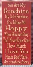 You Are My Sunshine painted primitive typography wood sign