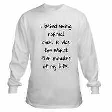 TRIED BEING NORMAL FUNNY WEIRD ODD COLLEGE LIFE DIFFERENT LONG SLEEVE T-SHIRT