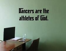 "Wall Stickers ""DANCERS ARE THE ATHLETES OF GOD"" Quote Vinyl Decal AC-61-A7"