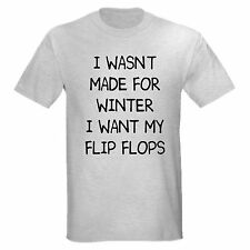 WASNT MADE FOR WINTER WANT FLIP FLOPS HATE COLD FUNNY SUMMER T-SHIRT