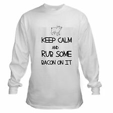 KEEP CALM RUB BACON LOVER ADDICT ON IT FUNNY PIG FRIED LONG SLEEVE T-SHIRT