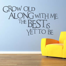 Grow Old Along With Me The Best Is Yet To Be Wall Sticker Love Quote Wall Decal
