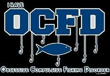 I Have OCFD Obsessive Compulsive Fishing Disorder T-Shirt Small Med LG XL 2345X