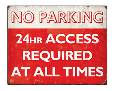 """NO PARKING 24hr Access Required Shabby Chic 8x10"""" Metal Sign Retro Property #236"""