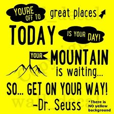 Dr Seuss You're Off To Great Places Vinyl Wall Decal Sticker Quote School
