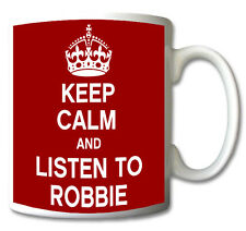 KEEP CALM AND LISTEN TO ROBBIE GIFT MUG CARRY ON COOL BRITANNIA RETRO CUP