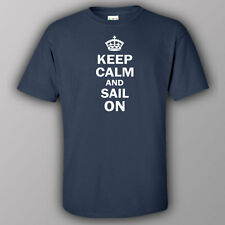 Funny T-shirt KEEP CALM AND SAIL ON - sailing boat rowing