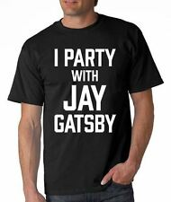 Mens Printed I Party With Jay Gatsby T-Shirt The Great Gatsby F Scott Fitzgerald