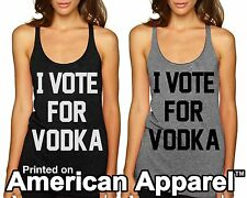 I VOTE FOR VODKA - Funny Women's Tank Top American Apparel Triblend Tank tr308