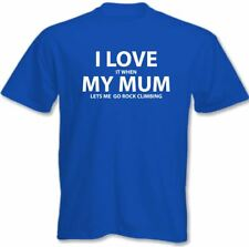 I Love It When My Mum Lets Me Go Rock Climbing - Kids Childrens Funny T-Shirt