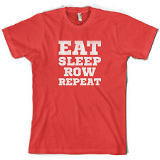 Eat Sleep Row Repeat - Mens T-Shirt - Rower - Rowing - Sports - 10 Colours