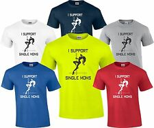 I support Single Moms T Shirt Tee Stripper Funny Multiple Colors High Quality