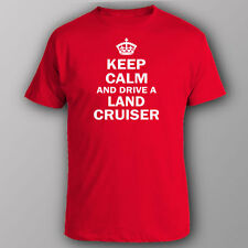 Funny T-shirt KEEP CALM AND DRIVE LAND CRUISER toyota 4wd