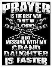 Prayer Is The Best Way To Meet The Lord But Messing With My Grand Daughter....