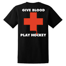 Give Blood - Play Hockey T-Shirt